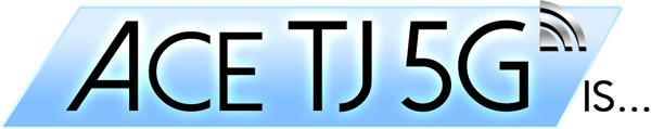 Ace TJ 5G Is...